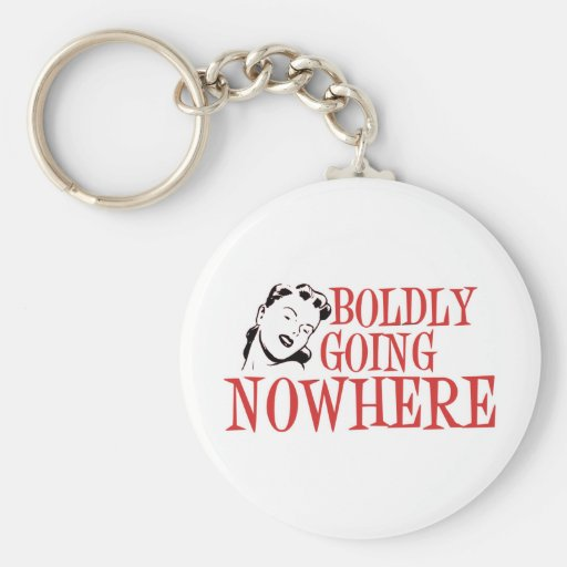 Boldly Going NOWHERE Retro Lady Red Keychains