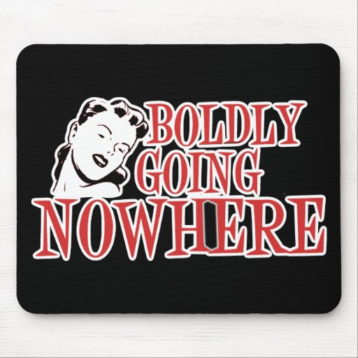 Boldly Going NOWHERE Retro Lady Red Mouse Pads