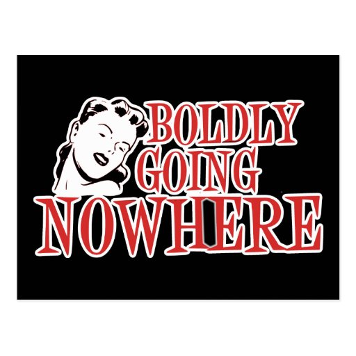 Boldly Going NOWHERE Retro Lady Red Postcards