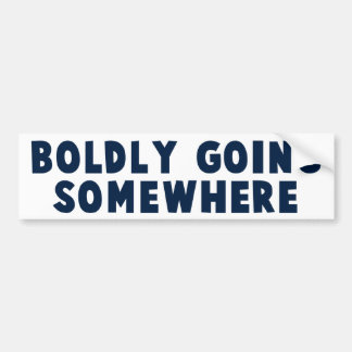 Boldly Going Somewhere Bumper Sticker
