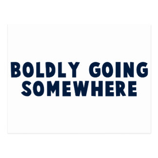 Boldly Going Somewhere Postcard