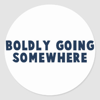 Boldly Going Somewhere Round Sticker