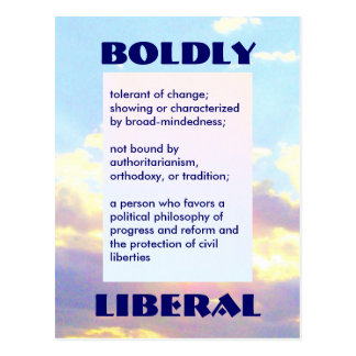 BOLDLY LIBERAL postcard