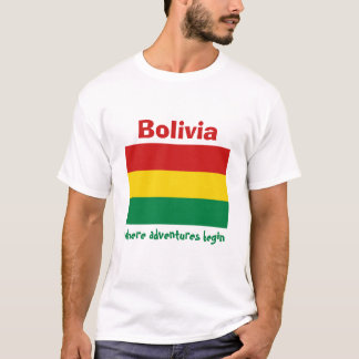 Bolivia Flag + Map + Text T-Shirt