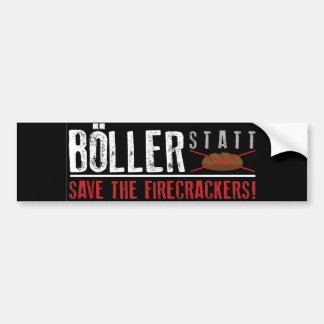 Böller instead of bread! bumper sticker