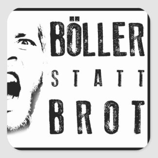 Böller instead of bread! square sticker