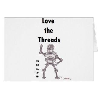 Bolts - Love the Threads Greeting Card