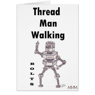 Bolts - Thread Man Walking Greeting Cards