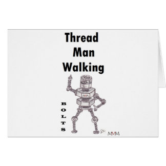 Bolts - Thread Man Walking Greeting Card