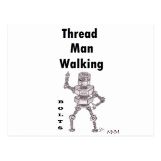 Bolts - Thread Man Walking Post Cards
