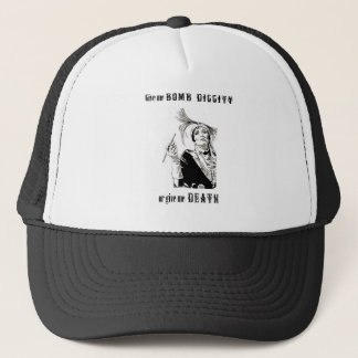 Bomb diggity or Death Trucker Hat