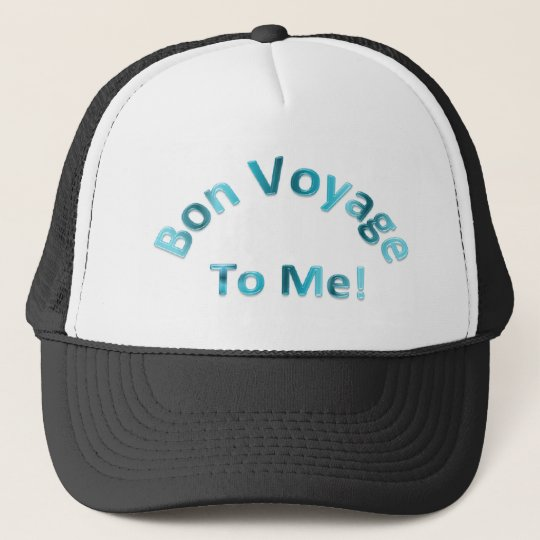 Bon Voyage to ME Trucker Hat