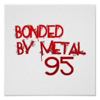 Bonded By Metal 95 Poster (White)