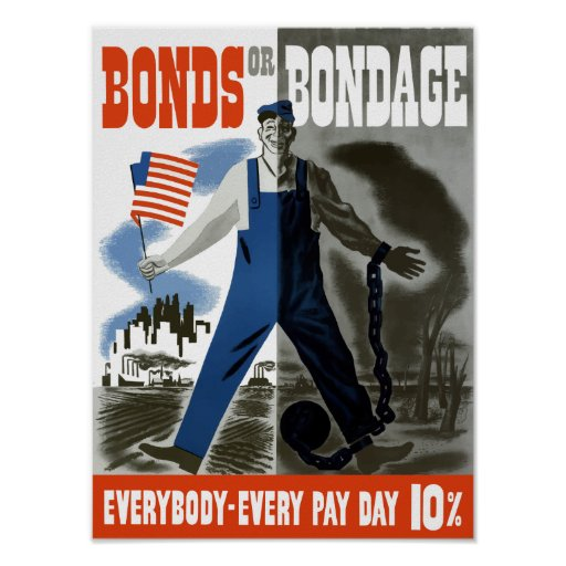 Bonds Or Bondage -- WWII Poster