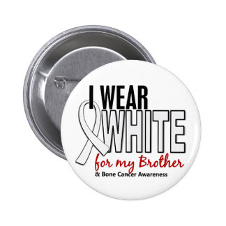 Bone Cancer I Wear White For My Brother 10 6 Cm Round Badge