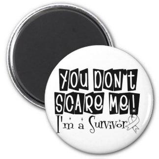 Bone Cancer Survivor You Don't Scare Me Fridge Magnets