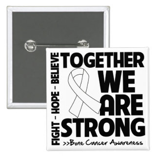 Bone Cancer Together We Are Strong 15 Cm Square Badge
