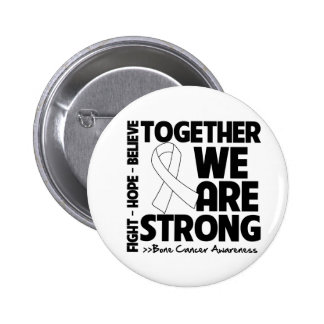 Bone Cancer Together We Are Strong 6 Cm Round Badge