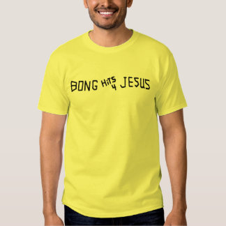 Bong hits 4 Jesus T Shirt