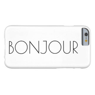 Bonjour, Hello in French Barely There iPhone 6 Case