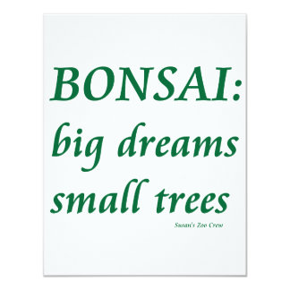 Bonsai , Big Dreams Small Trees Design Custom Announcement