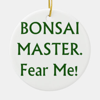 Bonsai master Fear Me Green Text Round Ceramic Decoration