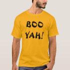 BOO YAH! T-Shirt