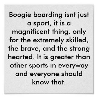 Boogie boarding isnt just a sport, it is a magn... poster