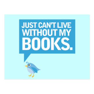 Book Bird Just Can't Live Without My Books Gift Postcard
