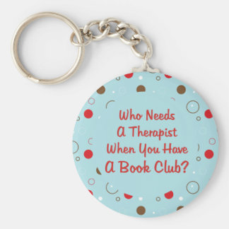 book club fun who needs a therapist basic round button key ring