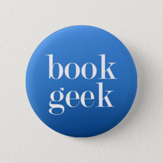 Book Geek - Book lover/Book Reader 6 Cm Round Badge