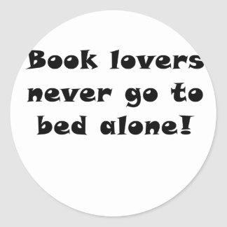 Book Lovers Never go to Bed Alone Round Sticker