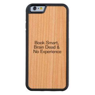 Book Smart, Brain Dead & No Experience.ai Cherry iPhone 6 Bumper Case