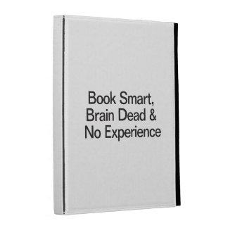 Book Smart, Brain Dead & No Experience iPad Cases