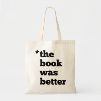 BOOK Was Better Tote Bag
