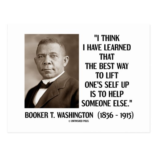 Booker T. Washington Best Way Lift One's Self Up Post Cards