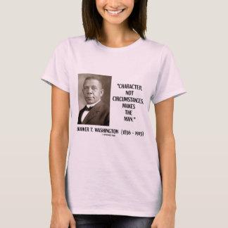 Booker T. Washington Character Not Circumstances T-Shirt