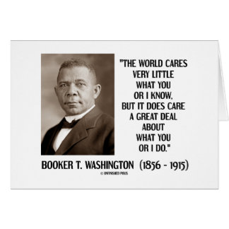 Booker T. Washington World Cares Very Little Great Greeting Card