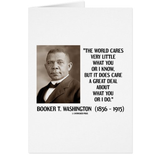 Booker T. Washington World Cares Very Little Great Cards