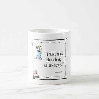 "BookMark Sally 'Trust me. Reading is sexy."" Coffee Mug"