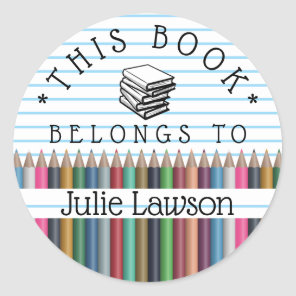 Bookplate This Book Belongs To Pencils Books Name Classic Round Sticker