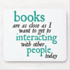 Books are as Close as I Want to get to Interacting Mouse Mat