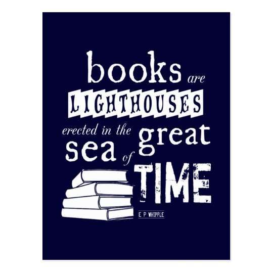 Books are Lighthouses in the Great Sea of Time Postcard