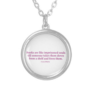 Books Are Like Imprisoned Souls Necklaces