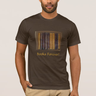 Books Forever! - T-Shirt
