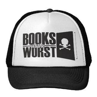 Books is the worst trucker hat