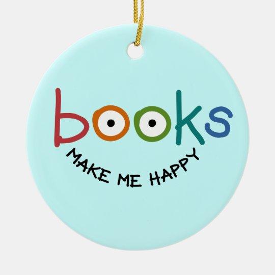 Books Make Me Happy Round Ceramic Decoration