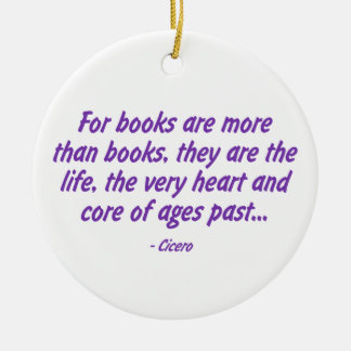 Books: the Very Heart and Core of Ages Past Round Ceramic Decoration