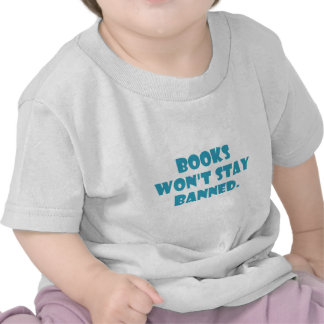 Books Won t Stay Banned Tshirts