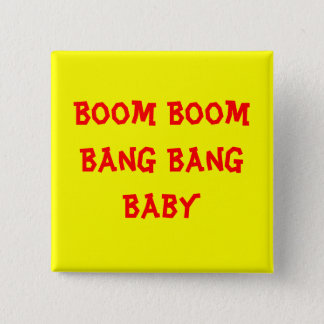 Boom Boom Bang Bang Baby 15 Cm Square Badge